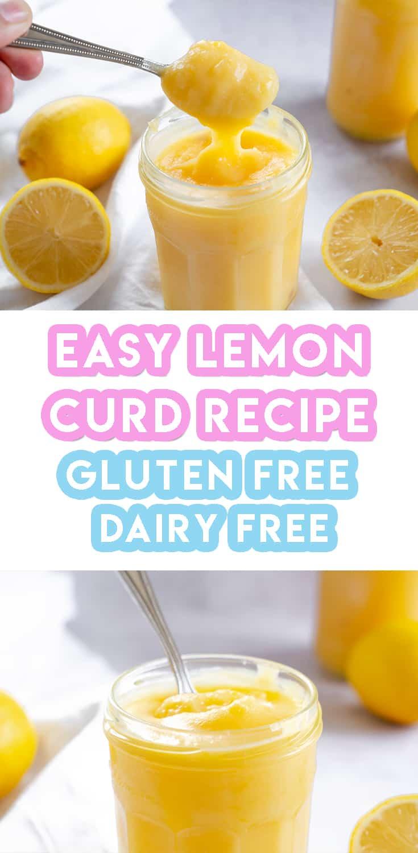 My 4-Ingredient Homemade Lemon Curd Recipe (gluten free + dairy free option)